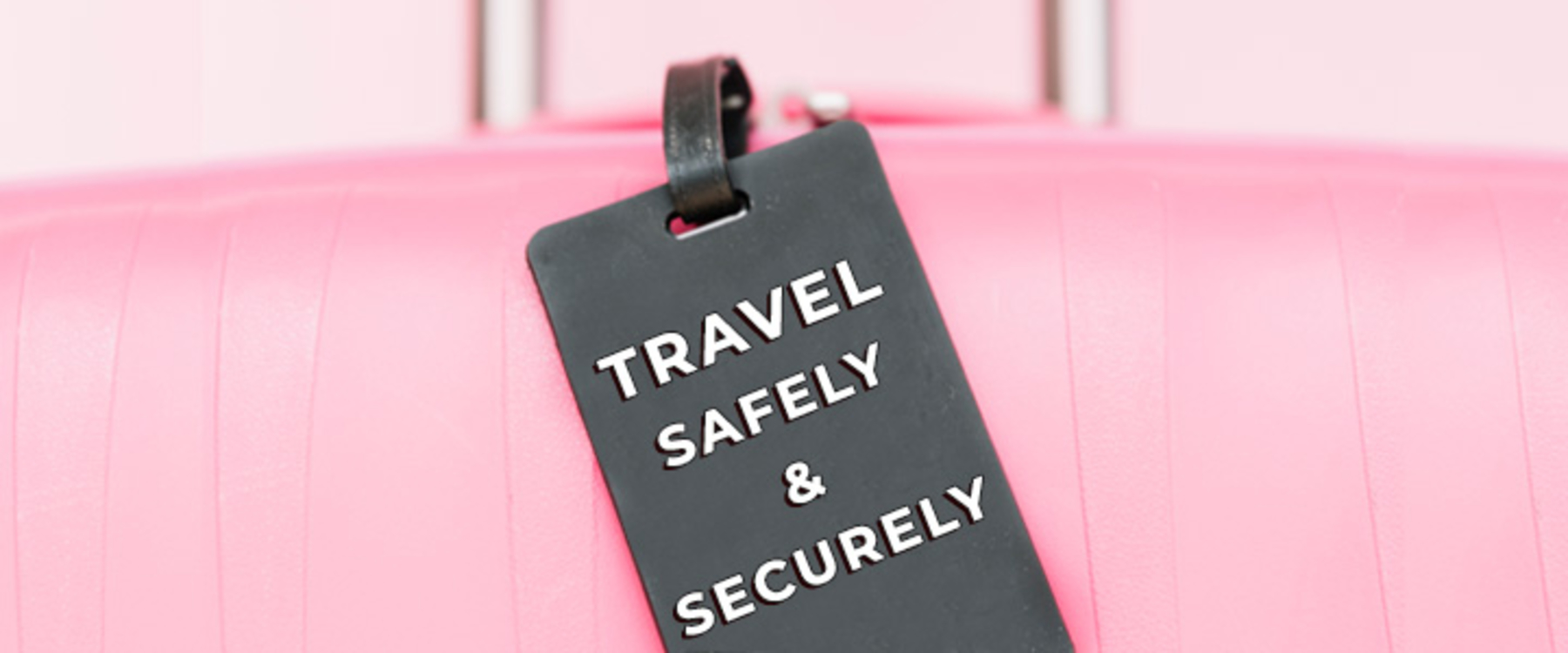 Travel Securely and Comfortably