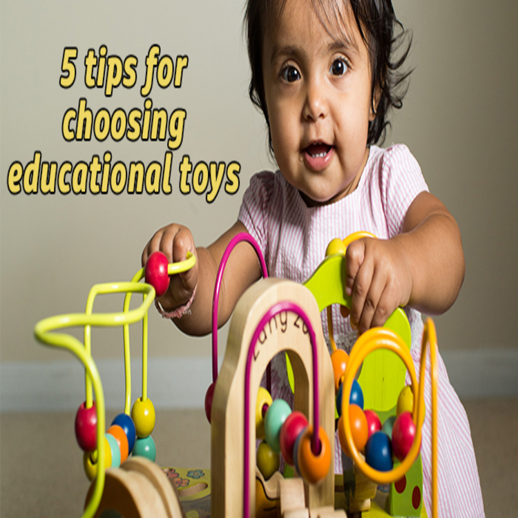 Supportive Tips on Choosing Educational Toys For Your Child